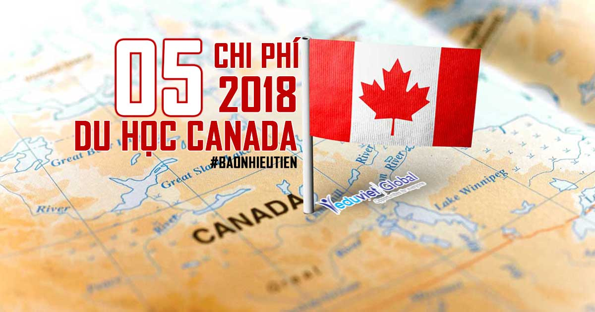chi-phi-du-hoc-canada-2018